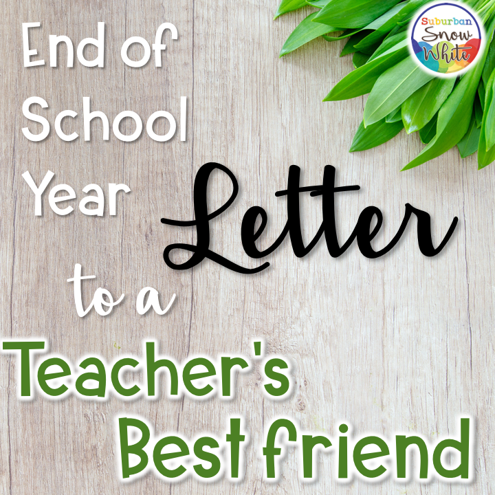 Best Friend Letters That Make You Cry.End Of School Year Letter To A Teacher S Best Friend